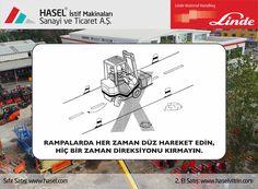 Önce İş Güvenliği!Rampalarda her zaman düz hareket edin, hiç bir zaman direksiyonu kırmayın. www.hasel.com | www.haselvitrin.com
