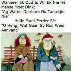 Wanneer ek oud is. Afrikaanse Quotes, Laugh At Yourself, Set You Free, Laughter, Haha, Language, Family Guy, My Love, Words