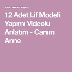 12 Adet Lif Modeli Yapımı Videolu Anlatım - Canım Anne