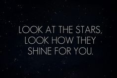 look at the stars look how they shine for you - Google Search