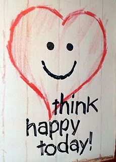 think happy today.. Happy thoughts lead to happy words and actions! Because after all, life is a beautiful thing;)
