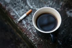 coffee and cigarettes. Bad habjts but one things at a time! Not going to lie. Cups of coffee and a cig listening to the outside morning sounds is a very relaxing start the day