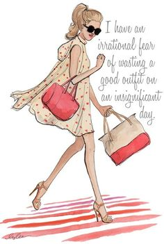 I have an irrational fear of wasting a good outfit on an insignificant day <3 #phrases