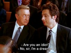 YES!! -Are you an idiot??? - No, sir, I'm a dreamer! LOL!!!!!