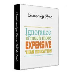 """Multicolors text design reads """"Ignorance is much more expensive than education"""" on education awareness T-shirts, mugs, buttons, bags, cards, stickers, key chains, and other items for educational professionals, teachers, parents, or anyone who values the importance of a good education! #education #education #cost #ignorance #motivational #educational #teachers #educators #teacher #sayings #teacher quotes"""