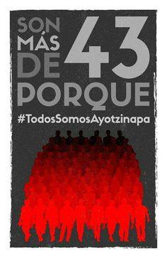 'Más de 43'. FUE EL ESTADO: #YaMeCansé #MéxicoEstadoFallido #MéxicoViolento #Impunidad #Represión #DDHH #Ayotzinapa #Iguala #Guerrero #México #Normalistas #AyotzinapaSomosTodos #JusticiaParaAyotzinapa #JusticeForAyotzinapa #YoSoyAyotzinapa #AcciónGlobalPorAyotzinapa #Artículo39RenunciaEPN #EPN #20NovMx #CriminalizaciónDeLaProtesta #Corrupción #PRI