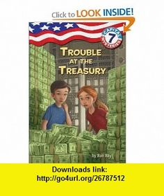 Capital Mysteries #7 Trouble at the Treasury (A Stepping Stone Book(TM)) (9780375839696) Ron Roy, Timothy Bush , ISBN-10: 0375839690  , ISBN-13: 978-0375839696 ,  , tutorials , pdf , ebook , torrent , downloads , rapidshare , filesonic , hotfile , megaupload , fileserve