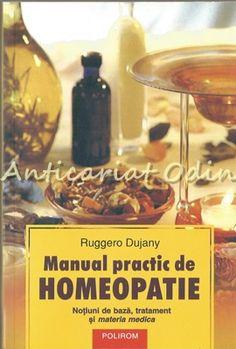 Manual Practic De Homeopatie - Ruggero Dujany Beef, Food, Medicine, Meat, Essen, Meals, Yemek, Eten, Steak