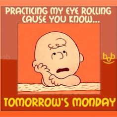 tomorrows monday funny quotes charlie brown monday days of the week humor