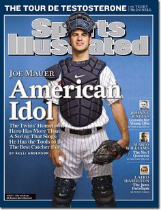 Joe Mauer - my baseball boyfriend. Everytime he comes to Yankee Stadium to play New York, I go to see him...and yes, my actual boyfriend knows all about my not-so-secret love affair with the Twins' catcher ;)