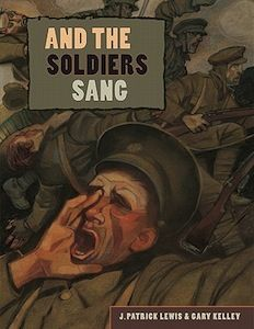 And the Soldiers Sang  by J. Patrick Lewis, illus. by Gary Kelley: This picture book for middle-grade readers offers a fictionalized account of the 1914 Christmas Truce of World War I. A Welsh soldier relates how British and German troops facing each other in trenches of the Western Front ceased their fighting on Christmas Day to engage in songs and....