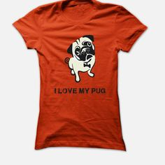 Love My Pug, Order HERE: https://www.sunfrog.com/Pets/Love-My-Pug.html?id=41088#puglovers #christmasgifts #xmasgifts #ilovemypugs
