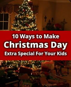 10 Ways to Make Christmas Day Special #christmas