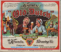 Old Dutch Beer--Joe Frey Collection--Labels page 1 Findlay Ohio, Beer Mats, Beer Poster, Best Beer, Wine And Spirits, Brewing Co, Vintage Ads, Brewery, Beer Bottle