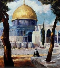 ISMAIL SHAMMOUT - Historical Art, Historical Architecture, Art And Architecture, Palestine Art, Palestine History, Terra Santa, Dome Of The Rock, Islamic Paintings, Arabic Art