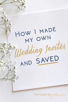 How I Made My Own Wedding Invites and Saved!
