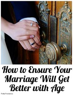 How to Ensure Your Marriage Will Get Better with Age: Yes, things change. Bodies change, lifestyles change, children come and eventually they will go out on their own, but one thing you will always have is your spouse.