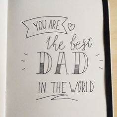 Dad Drawing, Caligraphy, Best Dad, Handwriting, Gifts For Dad, Just In Case, Birthday Cards, Dads, Father