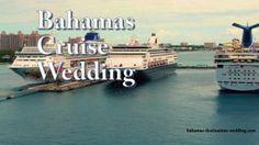 Bahamas Cruise Wedding. Call 1-(242)-327-2453 to book your Bahamas Cruise wedding - http://www.bahamas-destination-wedding.com/cruisewedding