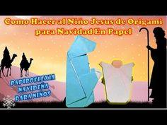 COMO HACER AL NIÑO JESUS EN ORIGAMI PARA NACIMIENTO, PESEBRE, PORTAL, NAVIDAD EN PAPEL   PAPIROFLEXI - YouTube