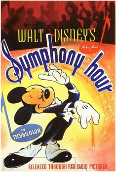Walt Disney's Symphony Hour with Mickey Mouse Disney Movie Posters, Classic Movie Posters, Cartoon Posters, Disney Films, Disney Cartoons, Classic Cartoons, Disney Characters, Mickey Mouse Cartoon, Mickey Mouse And Friends