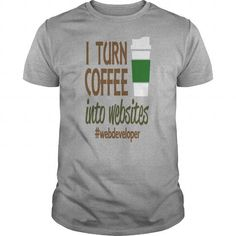 Turn coffee into website - Hot Trend T-shirts
