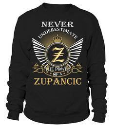 Never Underestimate the Power of a ZUPANCIC