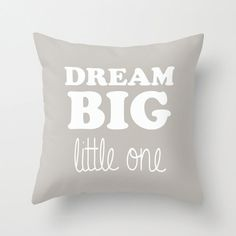 Throw Pillow Cover Dream Big Little One by PillowsByElissa, $32.00 decorative throw accent pillow cushion typography grey gray and white dream big little one baby kid child boy girl pillow with words writing baby shower gift baby room decor infant blue pink green mint pink light yellow purple peach orange cute sayings