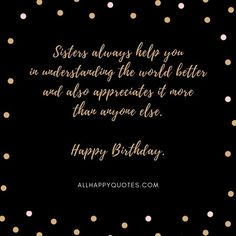 Best Happy Birthday Wishes for Sister & sister-and-law, this beautiful collection of heartfelt special funny birthday wishes for sister will make her happy. Birthday Wishes For Sister, Birthday Wishes Funny, Happy Birthday Fun, Appreciation, Sisters, Birthday Greetings To Sister, Sister Birthday Wishes, Sister Quotes