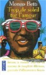 Trop de soleil tue l'amour - Mongo Beti
