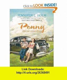 Penny from Heaven (Thorndike Press Large Print Literacy Bridge Series) (9780786296989) Jennifer L. Holm , ISBN-10: 0786296984  , ISBN-13: 978-0786296989 ,  , tutorials , pdf , ebook , torrent , downloads , rapidshare , filesonic , hotfile , megaupload , fileserve