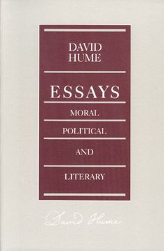 10 books that every liberty-lover should have in their library | Essays: Moral, Political, and Literary by David Hume