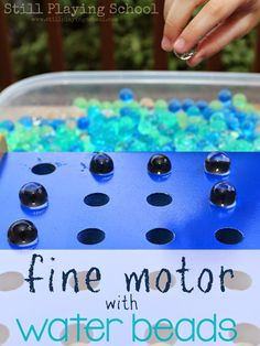 Still Playing School: Fine Motor Fun with Water Beads