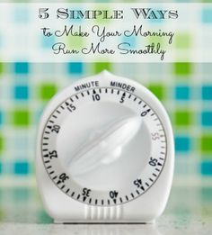 5 Simple Ways to Make Your Morning Run More Smoothly - Such great advice on Morning Routines for Kids.