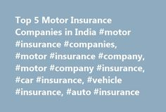 Top 5 Motor Insurance Companies in India #motor #insurance #companies, #motor #insurance #company, #motor #company #insurance, #car #insurance, #vehicle #insurance, #auto #insurance http://flight.remmont.com/top-5-motor-insurance-companies-in-india-motor-insurance-companies-motor-insurance-company-motor-company-insurance-car-insurance-vehicle-insurance-auto-insurance/  # Top 5 Motor Insurance Companies in India *Please note that the quotes shown will be from our partners Getting a Motor…