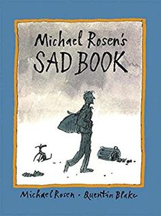 Rosen, M., & Blake, Q. (2008). Michael Rosens sad book. Cambridge, MA: Candlewick Press.  Michael Rosen's Sad Book tells a personal narrative of Rosen and about his son who passed away. The pictures in this story contribute to in a powerful way. Overall, this book will resonate with children who have known sadness that has turned into depression, due to the honest words written on the page.