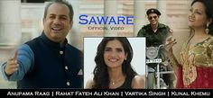 Saware Official Video Rahat Fateh Ali Khan and Anupama Raag, wallpaper, cover, photos, images For More: http://www.download-free-songs.com/
