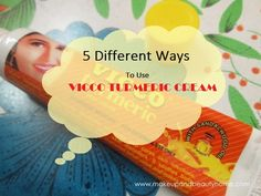 5 different ways to use Vicco Turmeric Cream