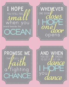 I hope you dance ~Ronan Keating. The lyrics are for my kids!! Gives me goose bumps every time <3