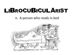 Be a librocubicularist!