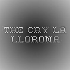The Cry - La Llorona la malinche