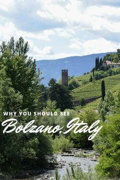 Travel to Bolzano, Italy for wine tasting, incredible views of the Italian Alps, and great history (including visiting the natural mummy of a 5,000 year old man).