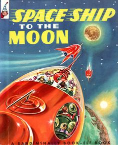 Space Ship to the Moon. Illustrated by A.K. Bilder (1952)