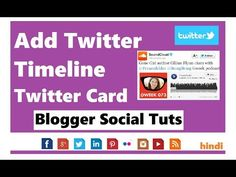 How To Add Twitter Timeline On Blogger - Hindi Urdu
