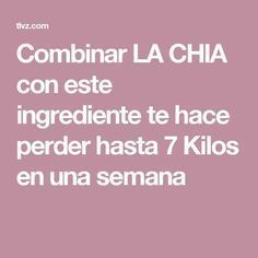 Combinar LA CHIA con este ingrediente te hace perder hasta 7 Kilos en una semana Fun Drinks, Healthy Drinks, Get Healthy, Healthy Life, Healthy Recipes, Health And Fitness Tips, Fitness Diet, Health And Beauty, Natural Remedies