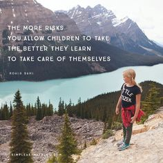 The more risks you allow children to take, the better they learn to take care of themselves. : The more risks you allow children to take, the better they learn to take care of themselves. Play Quotes, Study Quotes, Quotes For Kids, Quotes Children, Quotes Quotes, Parenting Quotes, Kids And Parenting, Education Quotes, New Adventure Quotes