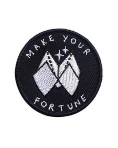 "Who needs to leave their fate up to chance? Make your own goddamn fortune! Embroidered patch w/ merrowed edge Iron-on backing Measurements: 2.5"" diameter By Sic"