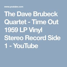 The Dave Brubeck Quartet - Time Out 1959 LP Vinyl Stereo Record Side 1 - YouTube
