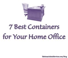 7 Best Containers for Your Home Office