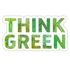 Think Green Awareness - Happy quote Stickers Green Quotes, Earth Day Crafts, Green Living Tips, Love The Earth, Global Warming, Happy Quotes, Eco Friendly, Thankful, Thoughts